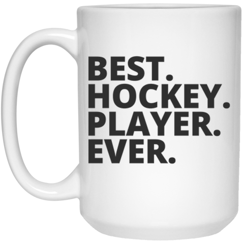 Best. Hockey. Player. Ever .  Mug  - 15oz