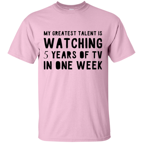 My Greatest talent is watching 5 years of Tv in one week  T-Shirt