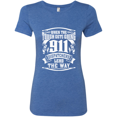 911 Dispatchers Lead the Way Next Level Ladies Triblend T-Shirt