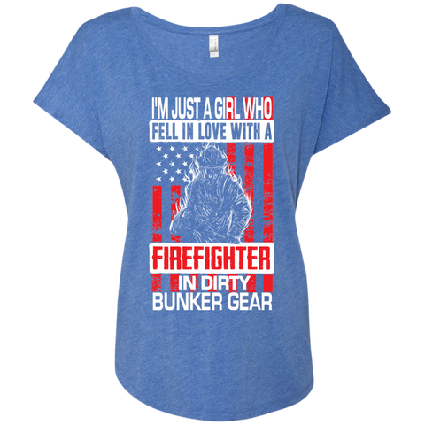 I'm Just a Girl Who Fell in Love with a Firefighter in Dirty Bunker Gear Next Level Ladies Triblend Dolman Sleeve
