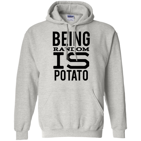 Being random is potato   Pullover Hoodie