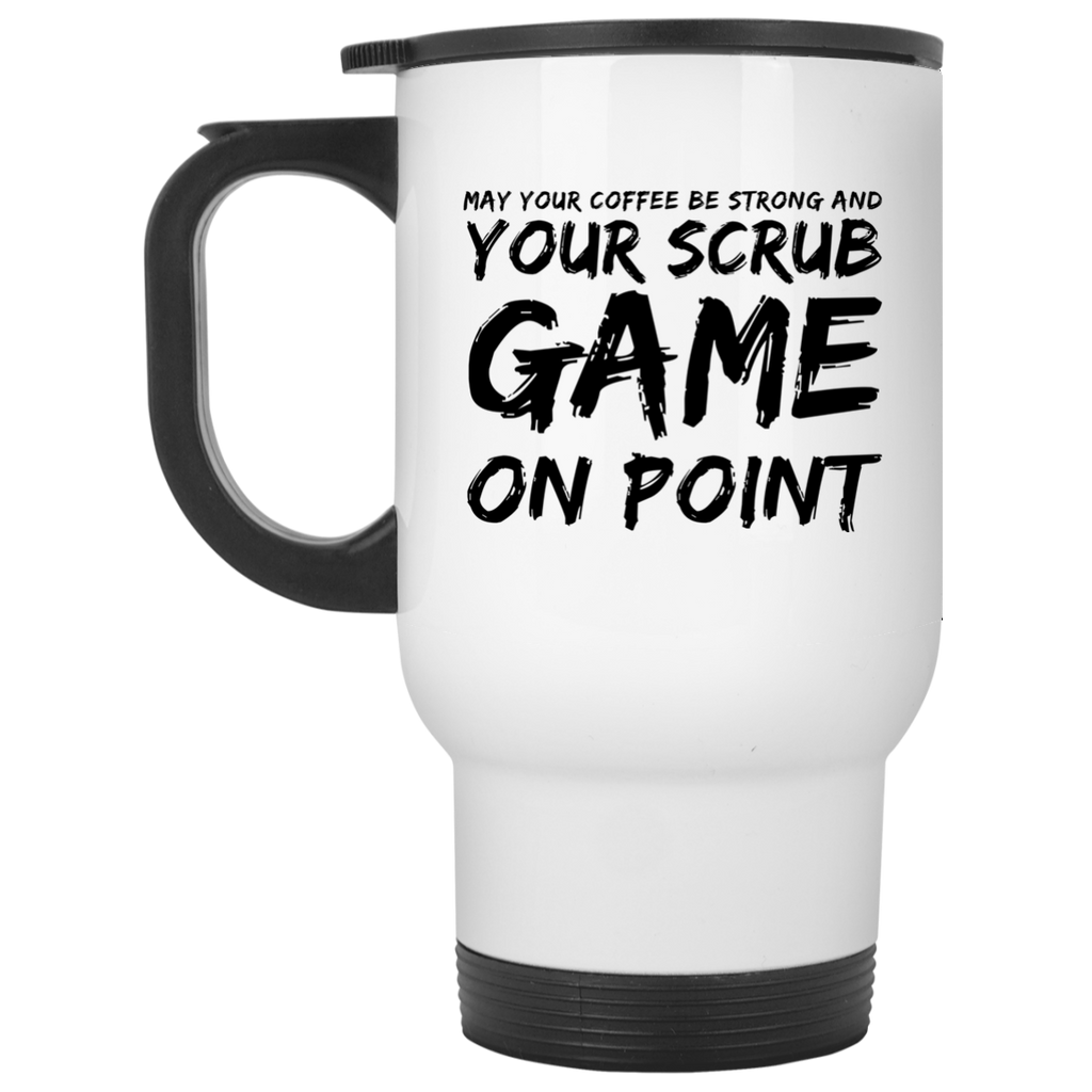 May your coffee be strong and your scrub game on point  Travel  Mug