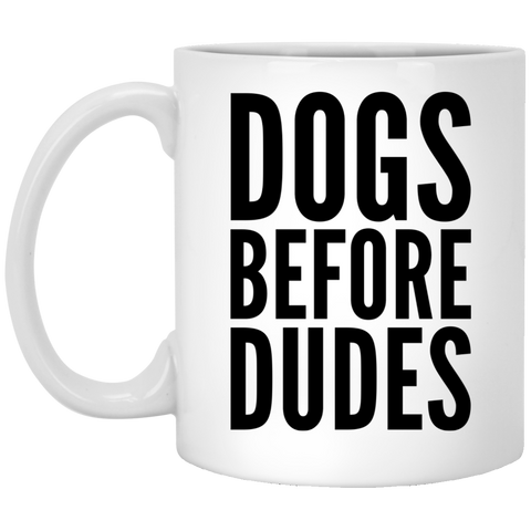 Dogs Before Dudes Mug