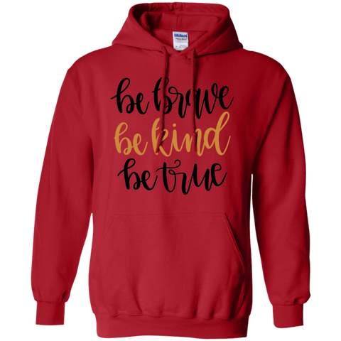 Be Brave Be Kind Be True Hoodie