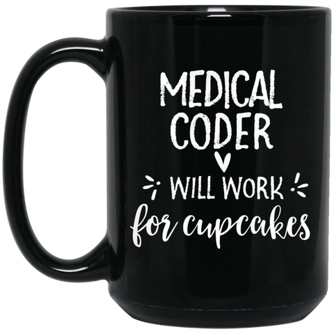 Medical Coder will work for cupcakes  15 oz. Black Mug