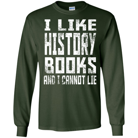 I like History Books and I cannot Lie  LS Ultra Cotton Tshirt