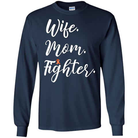 Wife . Mom . Fighter  . LS   T-Shirt