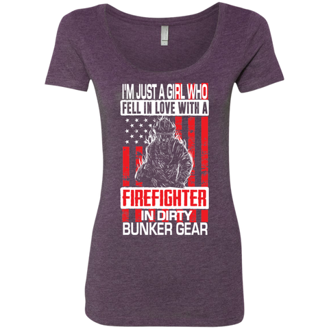 I'm Just a Girl Who Fell in Love with a Firefighter in Dirty Bunker Gear Next Level Ladies Triblend Scoop