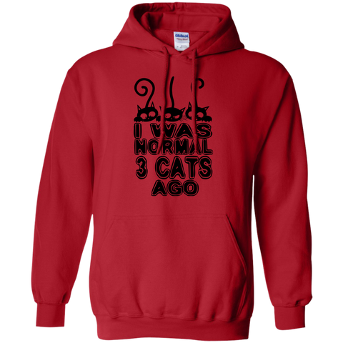 I was normal 3 cats ago Pullover Hoodie 8 oz