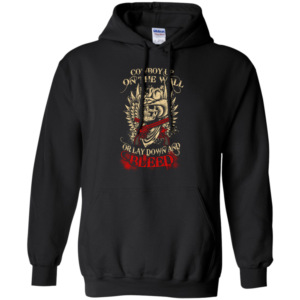 Cowbow on the wall or lay down and bleed  Hoodie 8 oz