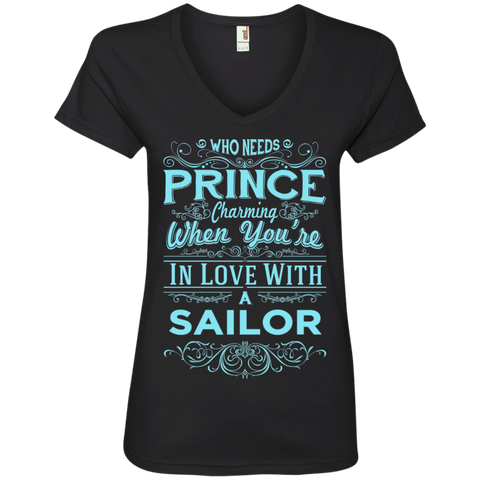 Who need Prince charming when you're in love with A Sailor   Ladies V-Neck Tee