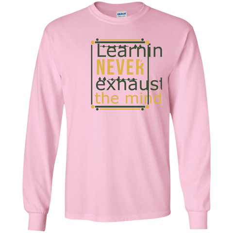 Learnin Never Exhauts The Mind LS Tshirt