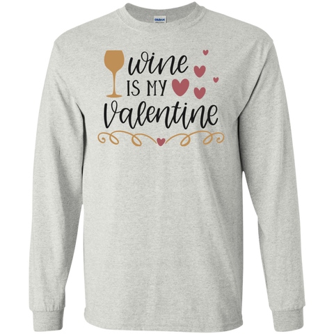 Wine is my Valentine LS Tshirt