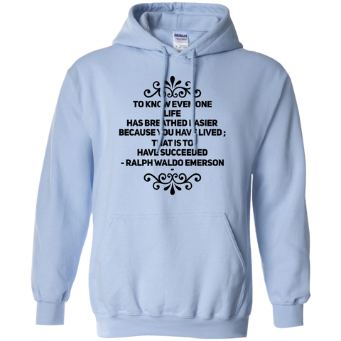 To know even one life has breathed easier  Hoodie