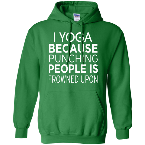 I Yoga Because punching people is frowned upon Hoodie