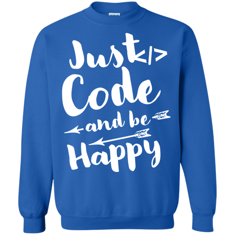 Just Code and Be Happy Pullover Sweatshirt  8 oz