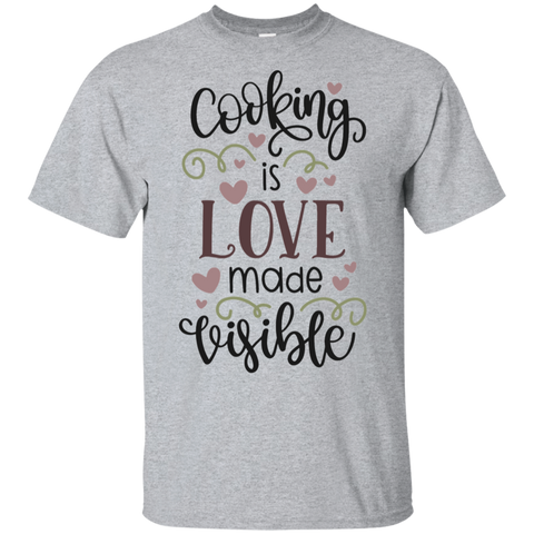 Cooking is love made visible   T-Shirt