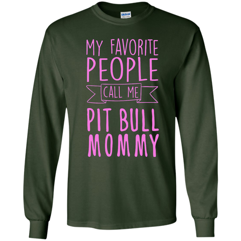My Favorite People call me Pit Bull Mommy  LS  Tshirt