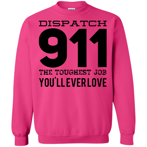 Dispatch 911 The Toughest Job You'll ever love Sweatshirt