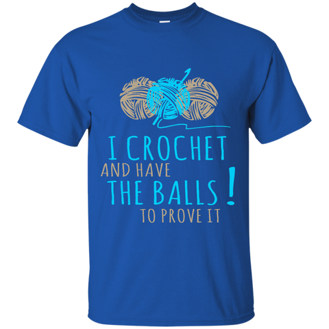 I Crochet and have the Balls to prove it  T-Shirt