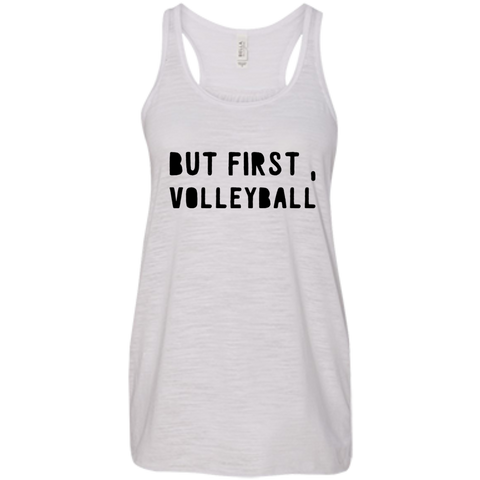 But First , Volleyball Flowy Racerback Tank