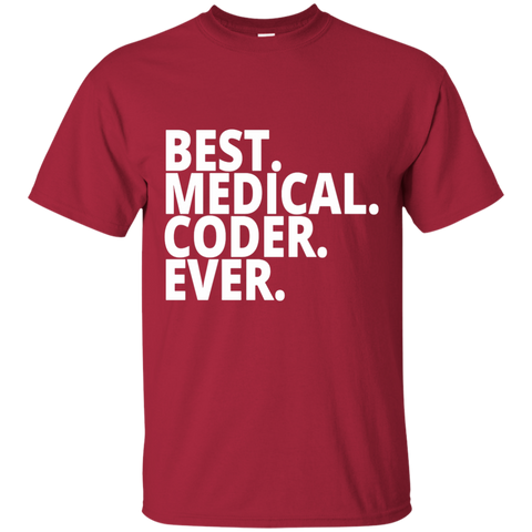 Best. Medical . Coder. Ever.   T-Shirt
