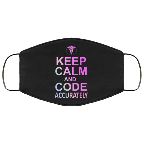 Keep Calm and code accurately  Face Mask