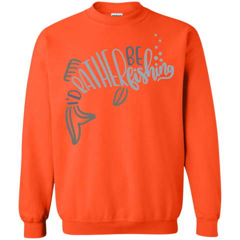 I'd Rather be Fishing  Sweatshirt