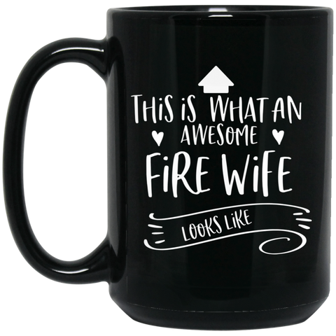Awesome Fire Wife   15 oz. Black Mug