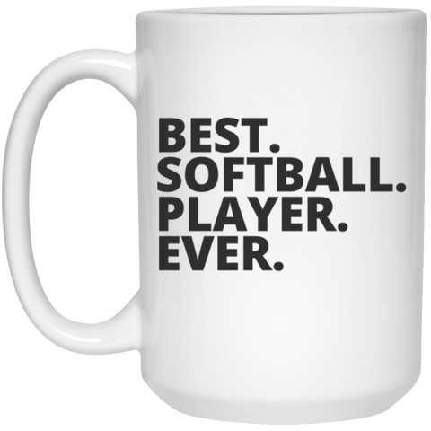 Best. Softball. Player. Ever  Mug   - 15oz