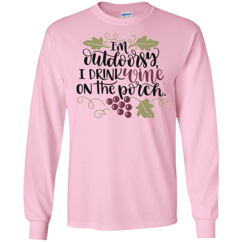 I'M OUTDOORSY, I DRINK WINE ON THE PORCH	 LS Tshirt
