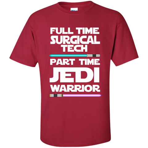 Full Time Surgical Tech Part Time Jedi Warrior Cotton T-Shirt