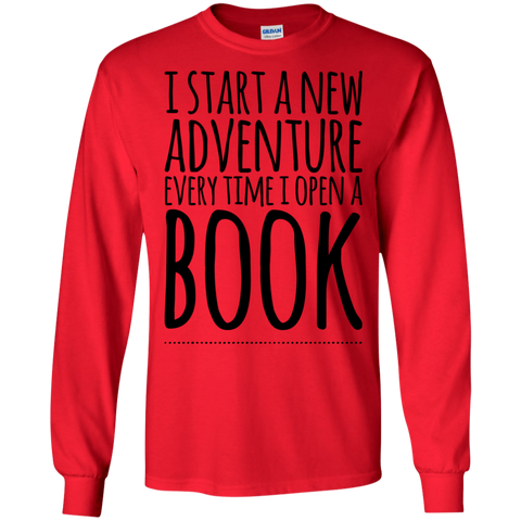 I Start a new adventure every time i open a BOOK LS Tshirt