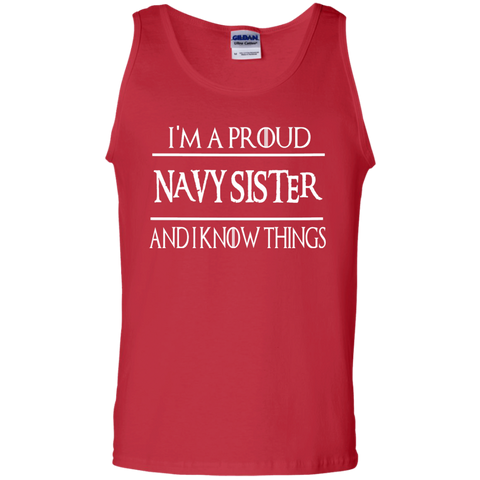 I'm a Proud Navy Sister  and i know things   Tank Top