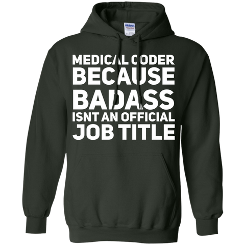 Medical Coder because badass isnt an official job title  Hoodie