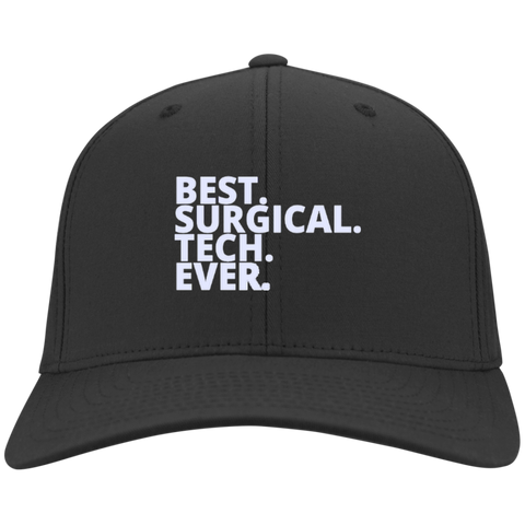 Best . Surgical . Tech. Ever   Twill Cap
