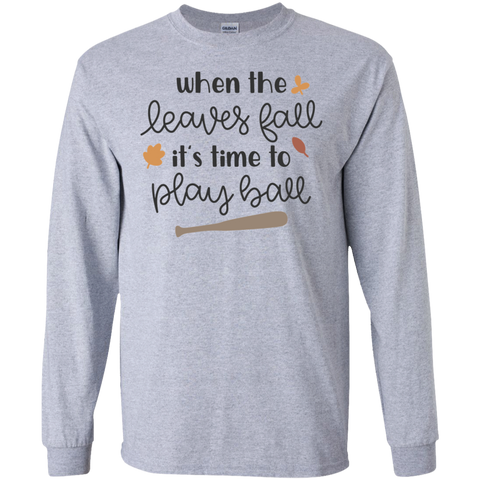 When the leaves fall it's time to play ball  LS Tshirt