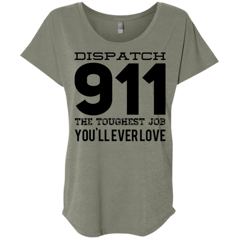 Dispatch 911 The Toughest Job You'll ever love Dolman Sleeve