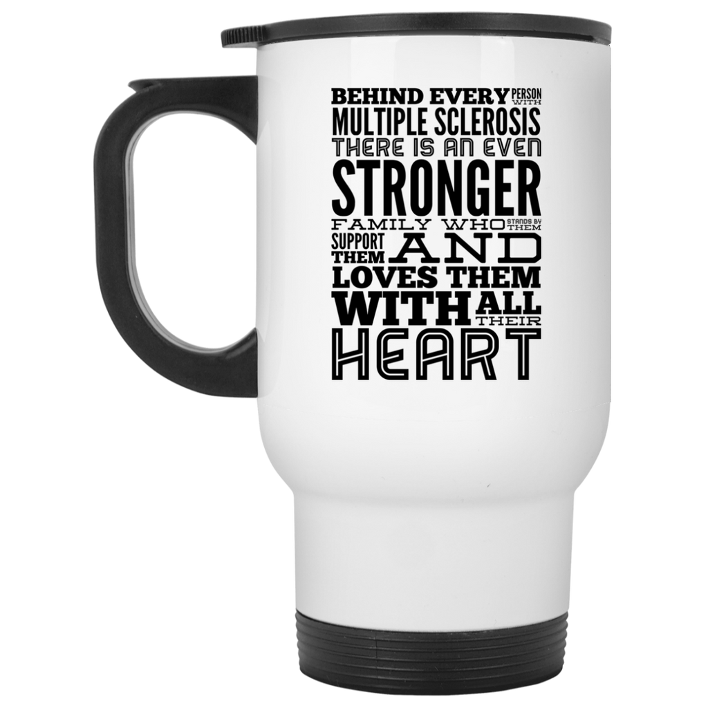 Behind every person with Multiple Sclerosis White Travel Mug