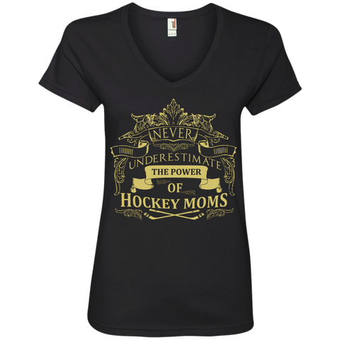 Never underestimate the power of Hockey Moms Ladies  V-Neck Tee