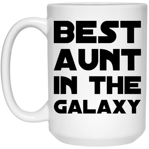 Best Aunt in the Galaxy  Mug 15oz