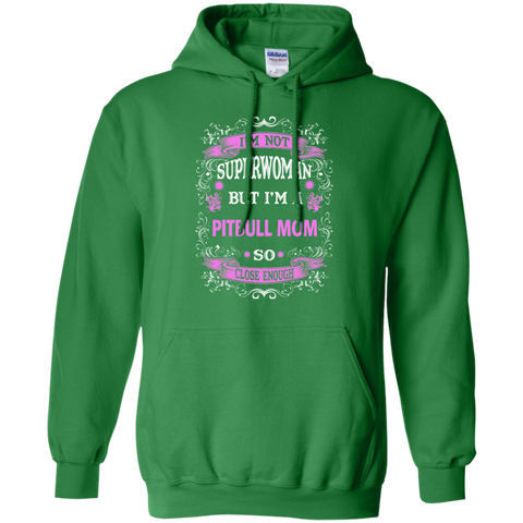 I'm Not superwoman but I'm a Pitbull Mom Hoodie 8 oz