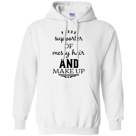 Proud supporter of messy hair and make up Hoodie