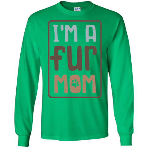 I'm a Fur Mom LS Tshirt