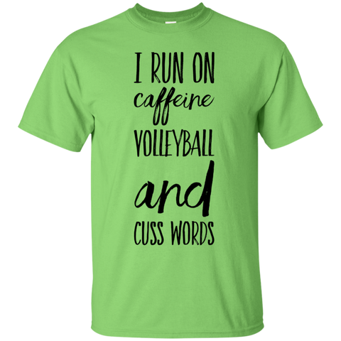 I run on caffeine volleyball and cuss words  T-Shirt