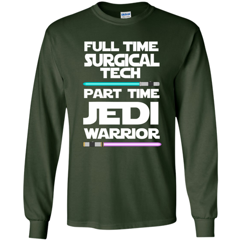 Full Time Surgical Tech Part Time Jedi Warrior LS Ultra Cotton Tshirt