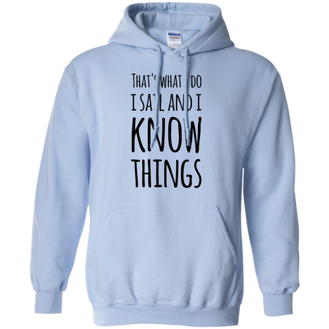 That's What I Do I Sail and I know things  Hoodie