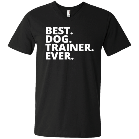 Best.Dog. Trainer.Ever .   Printed V-Neck T
