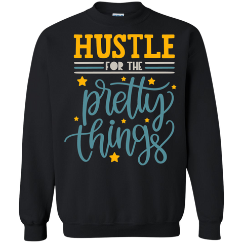 Hustle Pretty For the Pretty  Things Sweatshirt