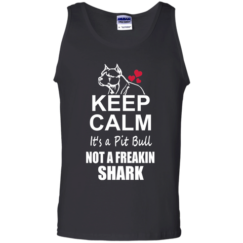 Keep Calm its a Pit Bull not a Freaking Shark 100% Cotton Tank Top